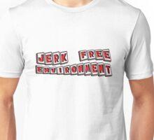 jerk free environment Unisex T-Shirt