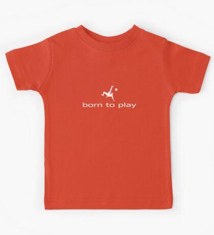 Born to Play Ball - Football Soccer T-Shirt - Clothing Kids Tee