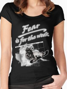 Fear is for the week - snowboarder Women's Fitted Scoop T-Shirt
