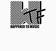 WTF Happened To Music Unisex T-Shirt