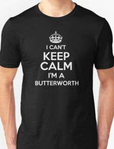 Surname or last name Butterworth? I can't keep calm, I'm a Butterworth! T-Shirt