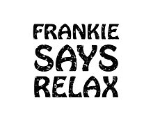 Frankie says relax geek funny nerd Photographic Print
