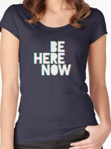 Be Here Now Women's Fitted Scoop T-Shirt