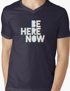 Be Here Now Mens V-Neck T-Shirt