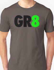 GR8 T-Shirt