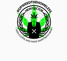 #OPWEEDTHEHOMELESS T-shirt. (don't order dark colors!) Unisex T-Shirt