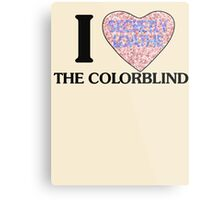I love the colorblind Metal Print