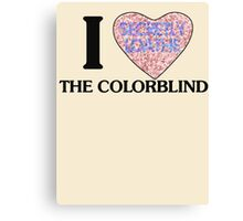 I love the colorblind Canvas Print