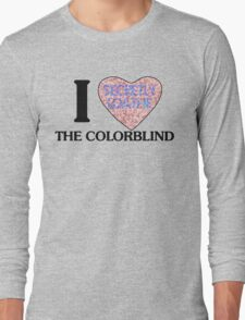 I love the colorblind Long Sleeve T-Shirt