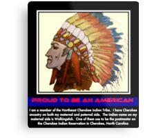 I Am Cherokee, I Am Walkingstick Metal Print