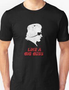 Like a Big Boss Unisex T-Shirt