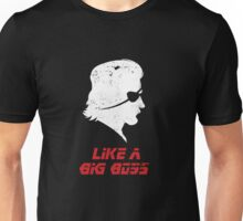Like a Big Boss Unisex T-Shirt