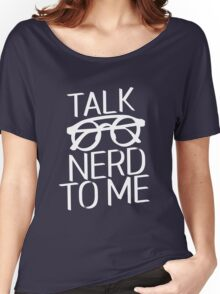 Talk nerd to me Women's Relaxed Fit T-Shirt