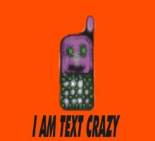 I Am Text Crazy by Carla Jensen