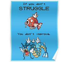 If You Don't Struggle You Don't Improve! Poster