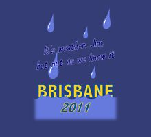 Brisbane Weather by Duncan Waldron Unisex T-Shirt