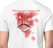 Crazy Killer 2 | What're you Looking for? Unisex T-Shirt