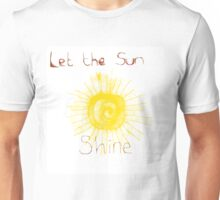 Let the Sun Shine t-shirt Unisex T-Shirt