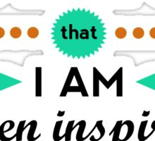 Inspired By Myself Sticker