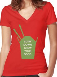 Slow Down. Chew Your Food. Women's Fitted V-Neck T-Shirt