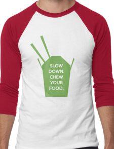 Slow Down. Chew Your Food. Men's Baseball ¾ T-Shirt