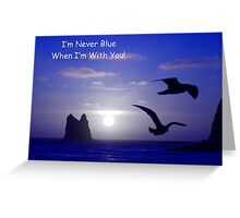 never blue with you card Greeting Card