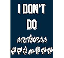 I Don't Do Sadness - Spring Awakening Photographic Print