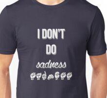 I Don't Do Sadness - Spring Awakening Unisex T-Shirt