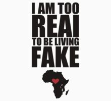 Am Too Real To Be Living Fake by ossegreca