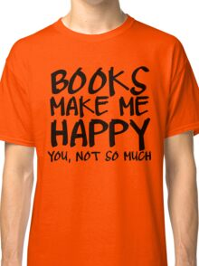 Books Make Me Happy Classic T-Shirt