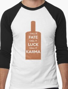 Call It Fate Call It Luck Call It Karma Men's Baseball ¾ T-Shirt