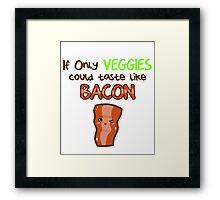 veggie bacon Framed Print