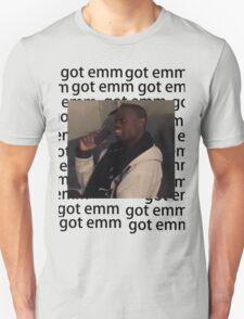 got em Unisex T-Shirt