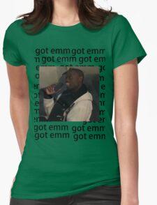 got em Womens Fitted T-Shirt