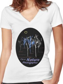 Trees ~ I'm a Nature Photographer - T-shirt Women's Fitted V-Neck T-Shirt