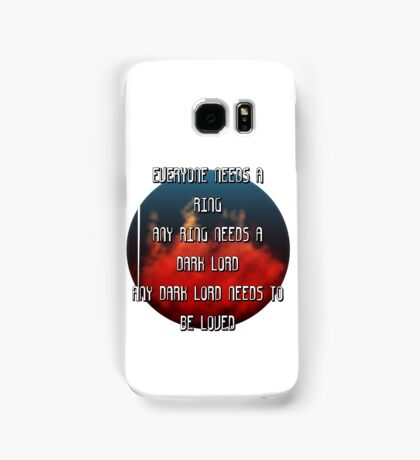 Sauron needs to be loved Samsung Galaxy Case/Skin