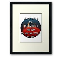 Sauron needs to be loved Framed Print