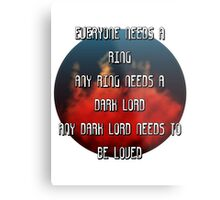 Sauron needs to be loved Metal Print