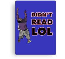 Didn't Read Lol Canvas Print