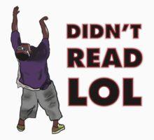 Didn't Read Lol One Piece - Short Sleeve