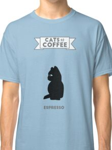 Cats as Coffee; Espresso Classic T-Shirt