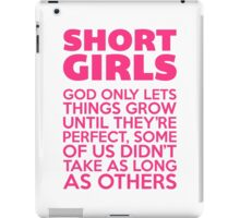 Short Girls Funny Quote iPad Case/Skin