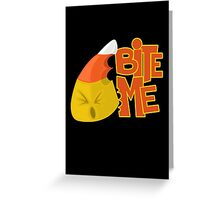 Bite Me - Candy Corn Greeting Card