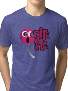 Bite Me - Sucker Tri-blend T-Shirt