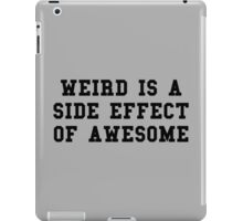 Weird Awesome Funny Quote iPad Case/Skin