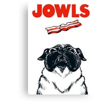 JOWLS Pug Movie Poster Parody Canvas Print