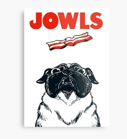 JOWLS Pug Movie Poster Parody Metal Print