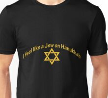 I feel like a Jew on Hanukah Unisex T-Shirt