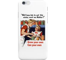 Grow Your Own Can Your Own -- WWII iPhone Case/Skin