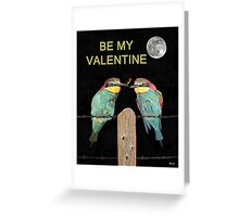 Bee Eaters Be My Valentine Greeting Card